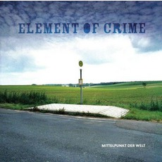 Mittelpunkt Der Welt by Element Of Crime