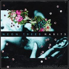 Habits mp3 Album by Neon Trees