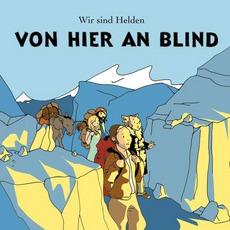 Von Hier An Blind by Wir Sind Helden