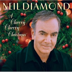 A Cherry Cherry Christmas mp3 Album by Neil Diamond