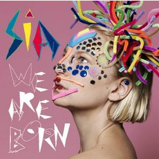 We Are Born mp3 Album by Sia