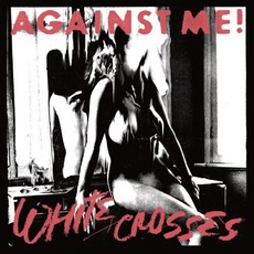 White Crosses mp3 Album by Against Me!