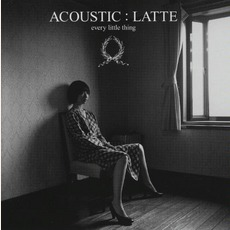 Acoustic : Latte by Every Little Thing