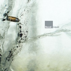 Liquid by Recoil