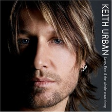 Love, Pain & The Whole Crazy Thing mp3 Album by Keith Urban