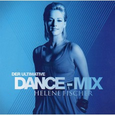 Der Ultimative Dance-Mix by Helene Fischer