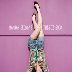 This Is Good mp3 Album by Hannah Georgas