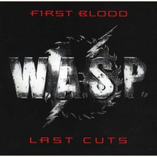 First Blood... Last Cuts by W.A.S.P.