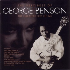 The Very Best Of George Benson: The Greatest Hits Of All mp3 Artist Compilation by George Benson
