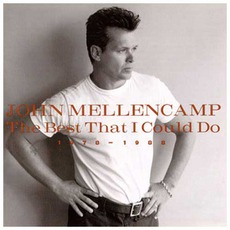 The Best That I Could Do 1978-1988 mp3 Artist Compilation by John Mellencamp