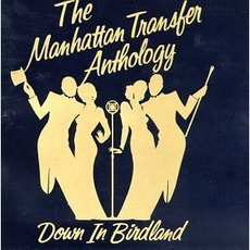 The Manhattan Transfer Anthology: Down In Birdland