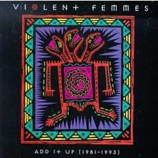 Add It Up: 1981-1993 mp3 Artist Compilation by Violent Femmes