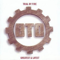 Trial By Fire mp3 Artist Compilation by Bachman-Turner Overdrive