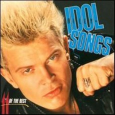 Idol Songs: 11 Of The Best by Billy Idol