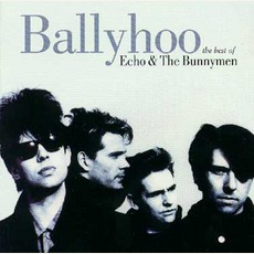 Ballyhoo, The Best Of by Echo & The Bunnymen