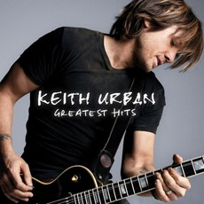 Greatest Hits by Keith Urban