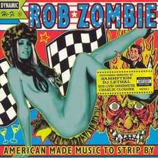 American Made Music To Strip By mp3 Remix by Rob Zombie