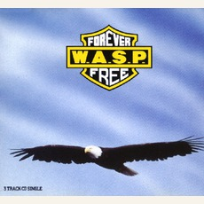 Forever Free by W.A.S.P.