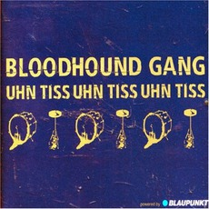 Uhn Tiss Uhn Tiss Uhn Tiss mp3 Single by Bloodhound Gang