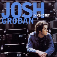 In Concert by Josh Groban