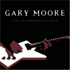 Live At Monsters Of Rock by Gary Moore