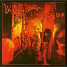 Live... In The Raw by W.A.S.P.