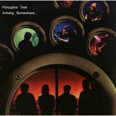 Arriving Somewhere... by Porcupine Tree