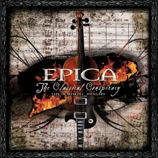 The Classical Conspiracy: Live In Miskolc, Hungary by Epica