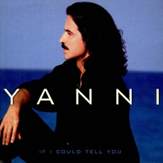 If I Could Tell You mp3 Album by Yanni