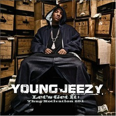 Let's Get It: Thug Motivation 101 mp3 Album by Young Jeezy