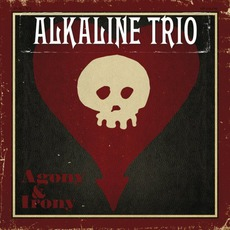 Agony & Irony by Alkaline Trio
