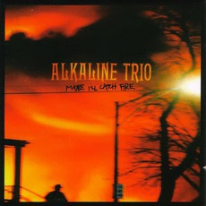 Maybe I'Ll Catch Fire mp3 Album by Alkaline Trio