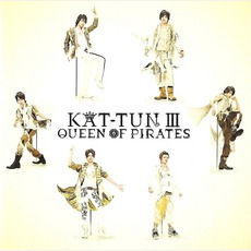 Kat-Tun Ⅲ -Queen Of Pirates-