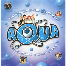Cartoon Heroes: The Best Of Aqua