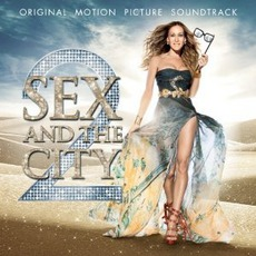 Sex And The City 2: Original Motion Picture Soundtrack mp3 Soundtrack by Various Artists