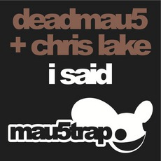 I Said mp3 Single by Deadmau5