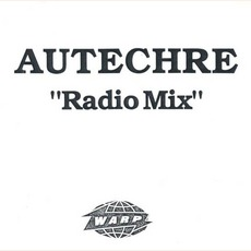 Radio Mix by Autechre