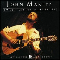 Sweet Little Mysteries: The Island Anthology mp3 Artist Compilation by John Martyn