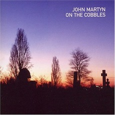 On The Cobbles mp3 Album by John Martyn