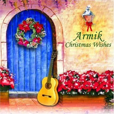 Christmas Wishes mp3 Album by Armik