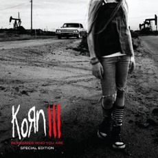Korn III: Remember Who You Are mp3 Album by Korn