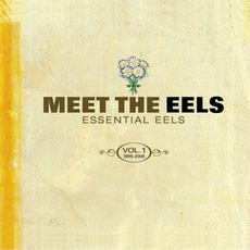 Meet The Eels: Essential Eels, Volume 1: 1996-2006