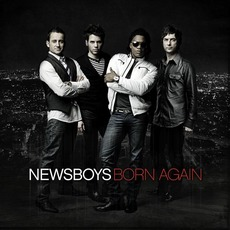 Born Again (Deluxe Edition) mp3 Album by Newsboys