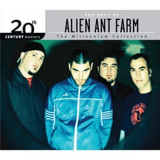 20Th Century Masters: The Millennium Collection: The Best Of Alien Ant Farm