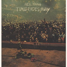 Time Fades Away mp3 Live by Neil Young