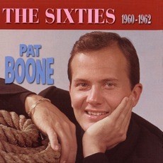 The Sixties: 1960-1962 mp3 Artist Compilation by Pat Boone