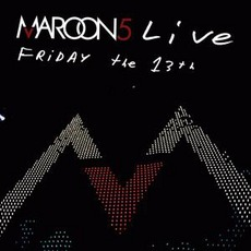 Live: Friday The 13Th by Maroon 5