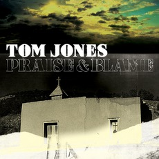 Praise & Blame mp3 Album by Tom Jones