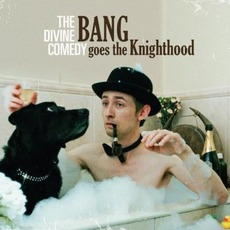 Bang Goes The Knighthood mp3 Album by The Divine Comedy