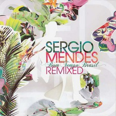 Bom Tempo Brasil Remixed mp3 Album by Sérgio Mendes